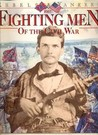 Rebels & Yankees: The Fighting Men Of The Civil War