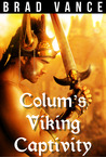 Colum's Viking Captivity by Brad Vance
