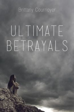 Ultimate Betrayals Brittany Cournoyer