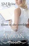 Moon of the Terrible (Seasons of the Moon: Cain Chronicles, #3)