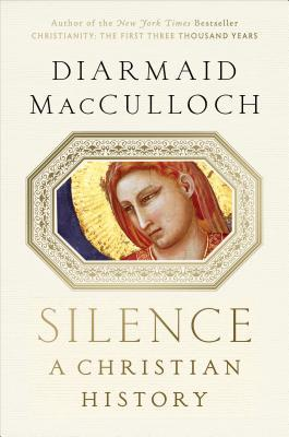 Free Download Silence: A Christian History PDF by Diarmaid MacCulloch