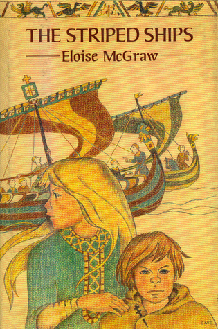 The Striped Ships by Eloise Jarvis McGraw