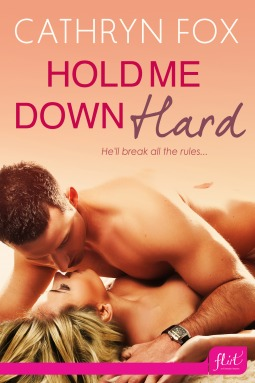 Hold Me Down Hard by Cathryn Fox