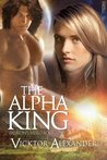 The Alpha King by Vicktor Alexander
