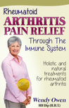 Rheumatoid Arthritis Pain Relief by Wendy   Owen