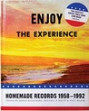 Enjoy The Experience - Homemade Records 1958-1992