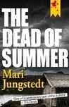 Dead of Summer by Mari Jungstedt