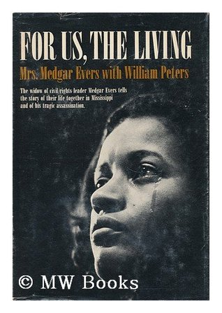 For Us, The Living by Myrlie Evers-Williams