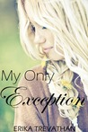My Only Exception