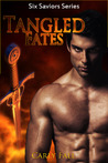 Tangled Fates (Six Saviors, #5)