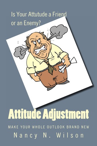 Attitude Adjustment by Nancy N. Wilson