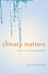 Climate Matters: Ethics in a Warming World (Amnesty International Global Ethics Series)