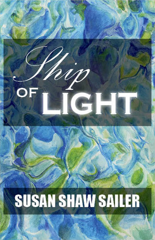 Ship of Light by Susan Shaw Sailer