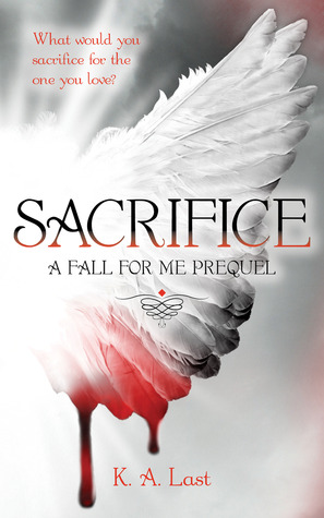 Sacrifice - A Fall For Me Prequel (The Tate Chronicles, #0.5)