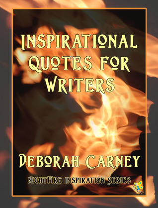Inspirational Quotes for Writers by Deborah  Carney