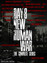 Day 8: New Human War: The Complete Series