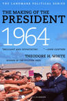 The Making of the President 1964 by Theodore H. White