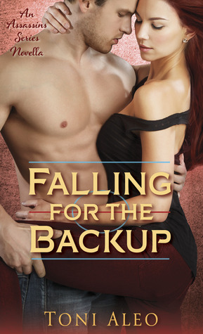 Review: Falling for the Backup (Assassins #3.5) by Toni Aleo