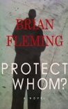 Protect Whom? (Adam Sharpe, #1)