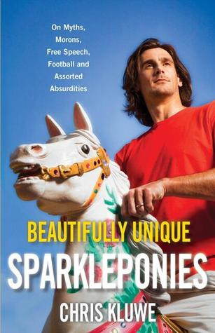 Free online download Beautifully Unique Sparkleponies: On Myths, Morons, Free Speech, Football, and Assorted Absurdities PDF