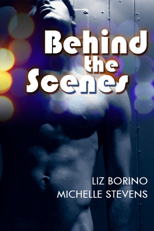 Book Review: Behind The Scenes by Liz Borino/Michelle Stevens