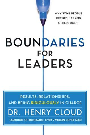 Boundaries for Leaders: How to Solve Your Biggest Business Challenges by Learning When to Say Yes (and No) to Your Team and Yourself