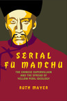 Serial Fu Manchu: The Yellow Peril, Popular Iconicity, and the Logic of Ideological Spread