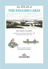 An Atlas of the English Lakes: Pictorial Charts Compiled from an Exploration of the Shorelines of the Lake