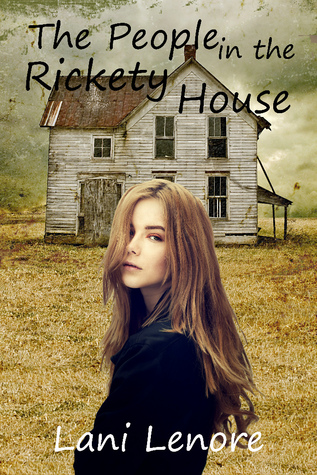The People in the Rickety House by Lani Lenore