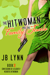 The Hitwoman and the Family Jewels (Slightly Neurotic Hitwoman #4)