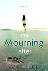 The Mourning After (The Mourning After, #1)