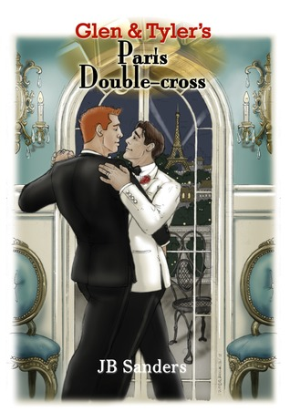 Glen & Tyler's Paris Double-cross by J.B. Sanders