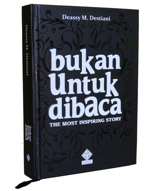 Bukan Untuk Dibaca by Deassy M. Destiani