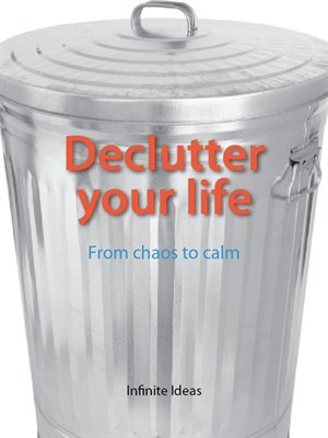 Declutter Your Life: From Chaos to Calm