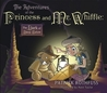 The Adventures of the Princess and Mr. Whiffle: The Dark of Deep Below (The Adventures of the Princess and Mr. Whiffle #2)