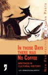 In Those Days There Was No Coffee: Writings in Cultural History