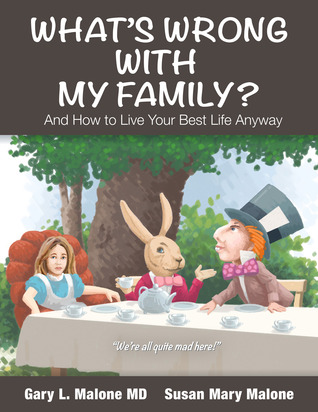 What's Wrong with My Family? and How to Live Your Best Life A... by Gary L. Malone