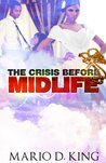 The Crisis Before Midlife