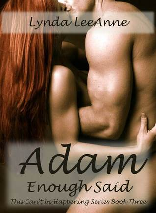 Adam, Enough Said (This Can't Be Happening, #3)