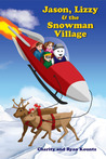 Jason Lizzy and the Snowman Village