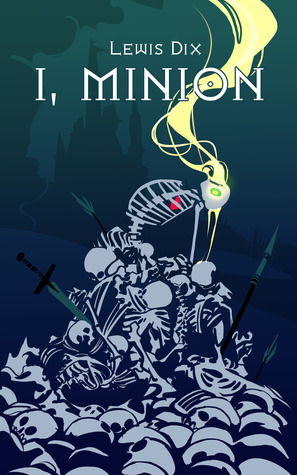 I, Minion (The Minion Chronicles, #1)