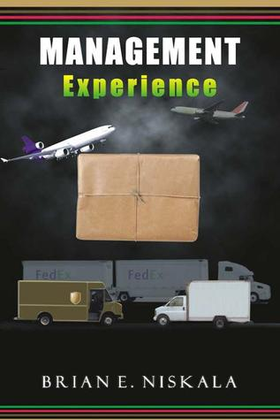Management Experience by Brian E. Niskala