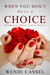 When You Don't Have a Choice (Windhaven Manor Series #1)