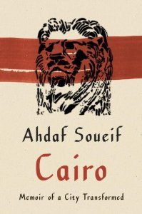 Free download Cairo: Memoir of a City Transformed by Ahdaf Soueif FB2