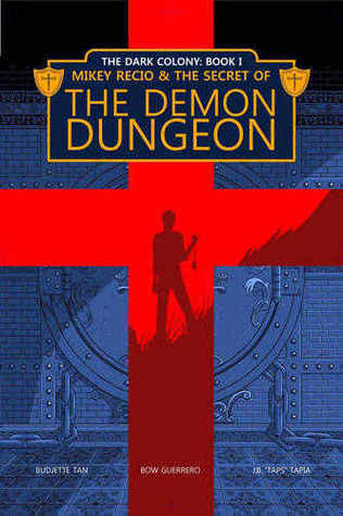 Mikey Recio &amp; The Secret of The Demon Dungeon (The Dark Colony, #1)