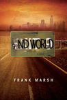 ENDWORLD - A Novel by Frank  Marsh