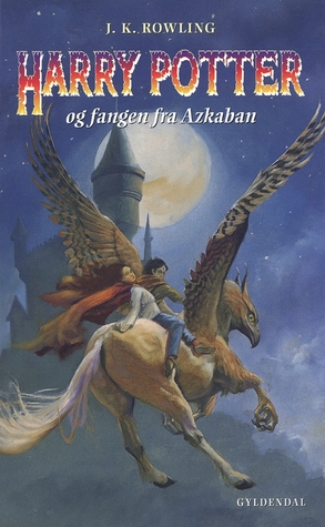 Harry Potter og Fangen fra Azkaban by J.K. Rowling