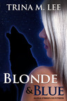 Blonde & Blue by Trina M. Lee