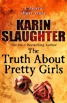 The Truth About Pretty Girls by Karin Slaughter