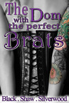 The Dom with the Perfect Brats (Badass Brats, #3)